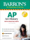 AP Art History: With 5 Practice Tests (Barron's Test Prep) Cover Image