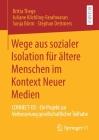 Wege Aus Sozialer Isolation Für Ältere Menschen Im Kontext Neuer Medien: Connect-Ed - Ein Projekt Zur Verbesserung Gesellschaftlicher Teilhabe Cover Image