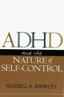 ADHD and the Nature of Self-Control Cover Image