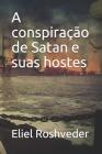 A conspiração de Satan e suas hostes Cover Image