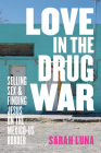 Love in the Drug War: Selling Sex and Finding Jesus on the Mexico-Us Border Cover Image