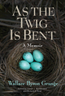 As the Twig Is Bent: A Memoir Cover Image