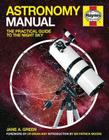 Astronomy Manual: The Practical Guide to the Night Sky (Owners' Workshop Manual) Cover Image