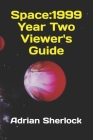 Space: 1999 Year Two Viewer's Guide Cover Image