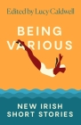 Being Various: New Irish Short Stories Cover Image