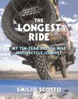 The Longest Ride: My Ten-Year 500,000 Mile Motorcycle Journey Cover Image