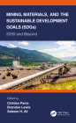 Mining, Materials, and the Sustainable Development Goals (Sdgs): 2030 and Beyond Cover Image