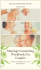 Marriage Counseling Workbook For Couples: 20 Ways To Rekindle The Love In Your Marriage Cover Image
