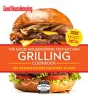 The Good Housekeeping Test Kitchen Grilling Cookbook: 225 Sizzling Recipes for Every Season Cover Image