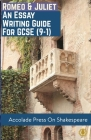 Romeo and Juliet: Essay Writing Guide for GCSE (9-1) Cover Image