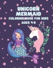 Unicorn Mermaid Coloring Book for Kids Ages 4-8: Coloring book for kids. Cover Image