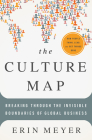 The Culture Map: Breaking Through the Invisible Boundaries of Global Business Cover Image