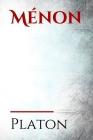 Ménon: Le Ménon est un dialogue de Platon, dans lequel Ménon et Socrate essaient de trouver la définition de la vertu, sa nat Cover Image