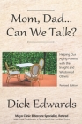 Mom, Dad...Can We Talk?: Helping Our Aging Parents with the Insight and Wisdom of Others Cover Image