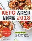 Keto Meal Prep 2018: Cookbook Guide 2 Books in 1: Keto Diet for Beginners, Keto Meal Prep Cookbook Cover Image
