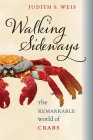 Walking Sideways: The Remarkable World of Crabs Cover Image