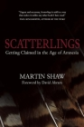 Scatterlings: Getting Claimed in the Age of Amnesia Cover Image