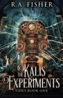 The Kalis Experiments (Tides #1) Cover Image