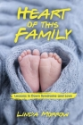 Heart of This Family: Lessons in Down Syndrome and Love Cover Image