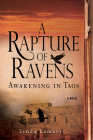 A Rapture of Ravens: Awakening in Taos (Justine Trilogy) Cover Image