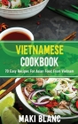 Vietnamese Cookbook: 70 Easy Recipes For Asian Food From Vietnam Cover Image