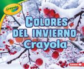 Colores del Invierno Crayola (R) (Crayola (R) Winter Colors) Cover Image