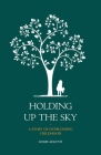 Holding Up the Sky-A Story of Overcoming Childhood Cover Image