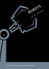Robots (MIT Press Essential Knowledge) Cover Image