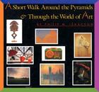 A Short Walk Around the Pyramids & Through the World of Art Cover Image