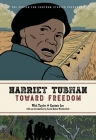 Harriet Tubman: Toward Freedom (The Center for Cartoon Studies Presents) Cover Image