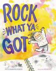 Rock What Ya Got Cover Image