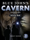 Blue John's Cavern Activity Book: Time Travel Rocks! Cover Image