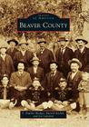 Beaver County (Images of America (Arcadia Publishing)) Cover Image