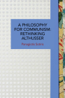 A Philosophy for Communism: Rethinking Althusser (Historical Materialism) Cover Image