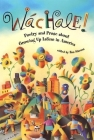 Wachale!: Poetry and Prose about Growing Up Latino in America Cover Image