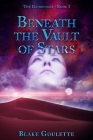 Beneath the Vault of Stars Cover Image