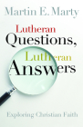 Lutheran Questions, Lutheran Answers: Exploring Chrisitan Faith Cover Image