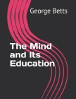 The Mind and Its Education Cover Image