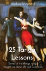 25 Tango Lessons: Some of the things tango taught me about life and vice versa Cover Image