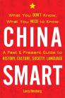 China Smart: What You Don't Know, What You Need to Know-- A Past & Present Guide to History, Culture, Society, Language Cover Image