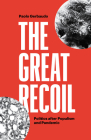 The Great Recoil: Politics after Populism and Pandemic Cover Image