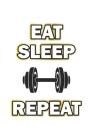 Eat Sleep Repeat: Monatsplaner, Termin-Kalender - Geschenk-Idee für Bodybuilder - A5 - 120 Seiten Cover Image