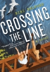 Crossing the Line: A Novel Cover Image