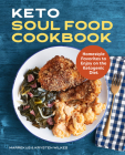 Keto Soul Food Cookbook: Homestyle Favorites to Enjoy on the Ketogenic Diet Cover Image