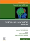 Thyroid and Parathyroid Imaging, an Issue of Neuroimaging Clinics of North America, 31 (Clinics: Radiology #31) Cover Image