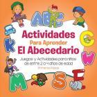 Actividades para aprender el Abecedario: Juegos y Actividades para niños de entre 2 a 4 años de edad (Primeros Pasos #2) Cover Image