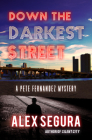 Down the Darkest Street (Pete Fernandez Mysteries #2) Cover Image