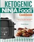 Ketogenic Ninja Foodi? Cookbook: Foolproof Keto Ninja Foodi Recipies for Busy People on Keto Diet. Cover Image