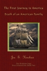 The First Journey to America: Death of an American Family The Hinshaw Saga Cover Image