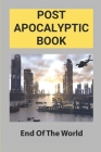 Post Apocalyptic Book: End Of The World: Post Apocalyptic Book Cover Image